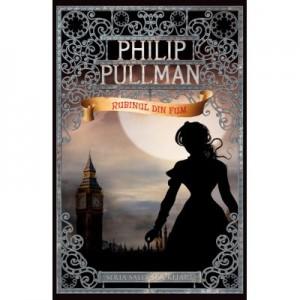 Rubinul din fum. Seria Sally Lockhart vol. 1 - Philip Pullman