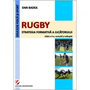Rugby. Strategia formativa a jucatorului - Dan Badea