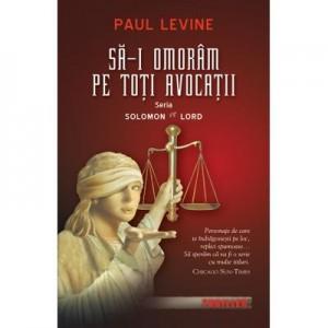 Sa-i omoram pe toti avocatii - Paul Levine