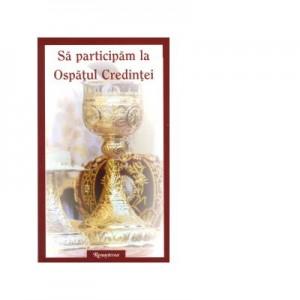 Sa participam la Ospatul credintei - Arhim. Samuel Cristea