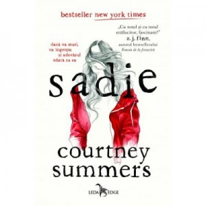 Sadie - Courtney Summers. Traducere de Carmen Ion