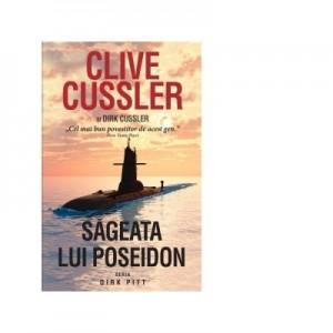 Sageata lui Poseidon. Seria Dirk Pitt (Editie de buzunar) - Clive Cussler, Dirk Cussler