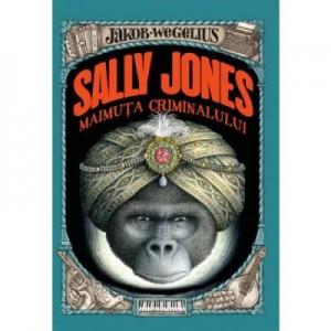 Sally Jones, maimuta criminalului - Jakob Wegelius