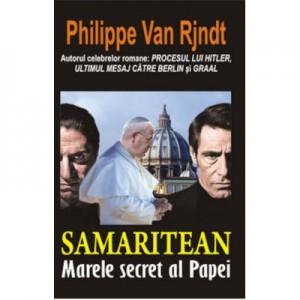 Samaritean, marele secret al papei - Philippe Van Rjndt