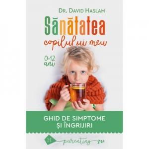 Sanatatea copilului meu - David Haslam