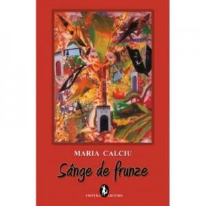 Sange de frunze - Maria Calciu