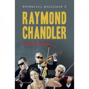 Sange spaniol (Povestiri politiste 3) - Raymond Chandler
