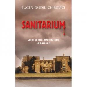 Sanitarium - Eugen Ovidiu Chirovici