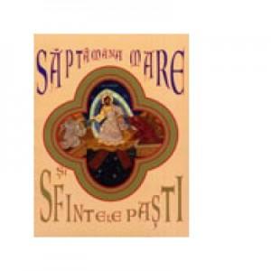 Saptamana Mare si Sfintele Pasti - Euphemia Briere