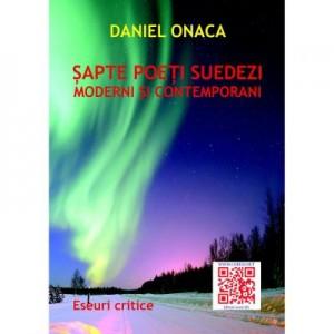 Sapte poeti suedezi moderni si contemporani. Eseuri critice - Daniel Onaca