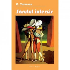 Sarutul interzis – 50 de poeme comico-epice - C. Voinescu