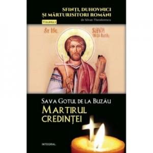 Sava Gotul de la Buzau – Martirul credintei - Silvan Theodorescu