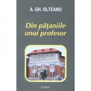 Din pataniile unui profesor - A. Gh. Olteanu
