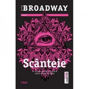 Scanteie - Alice Broadway. Al doilea volum din seria Carti scrise pe piele