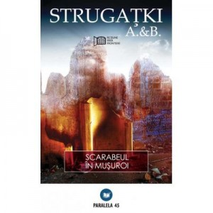 Scarabeul in musuroi - Arkadi Strugatki, Boris Strugatki