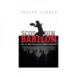 Scos din Babilon - Joseph Kidder