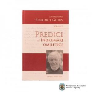 Scrieri I. Predici si indrumari omiletice 25480 - Arhim. Benedict Ghius
