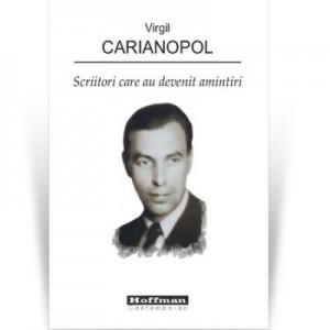 Scriitori care au devenit amintiri - Virgil Carianopol