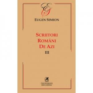Scriitorii romani de azi. Volumul III – Eugen Simion