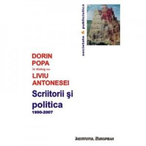 Scriitorii si politica - Dorin Popa, Liviu Antonesei
