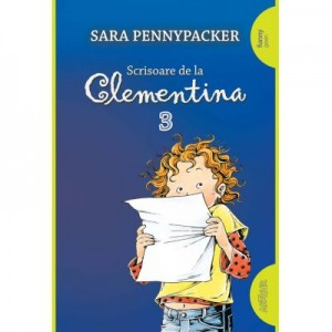 Scrisoare de la Clementina 3 - Sara Pennypacker