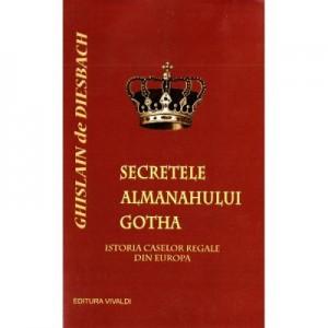 Secretele almanahului Gotha - Ghislain de Diesbach