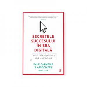 Secretele succesului in era digitala - Dale Carnegie