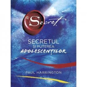 Secretul si puterea adolescentilor - Paul Harrington