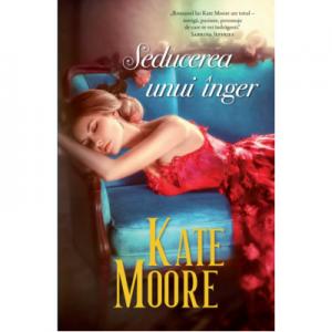 Seducerea unui inger - Kate Moore