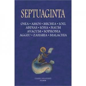 Septuaginta. Osea • Amos • Michea • Ioel •... vol. al V-lea - Cristian Badilita,