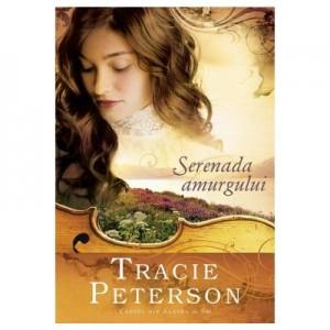 Serenada amurgului - vol. 3. Seria Cantec din Alaska - Tracie Peterson