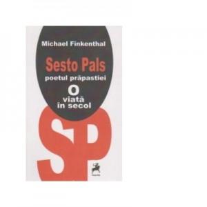 Sesto pals, poetul prapastiei. O viata in secol - Michael Finkenthal