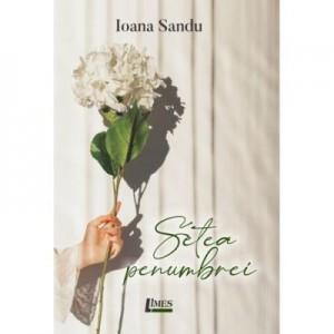 Setea penumbrei - Ioana Sandu