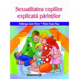 Sexualitatea copiilor explicata parintilor - Frederique Saint-Pierre, Marie-France Viau