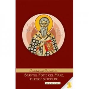 Sfantul Fotie cel Mare, filosof si teolog - Constantine Cavarnos
