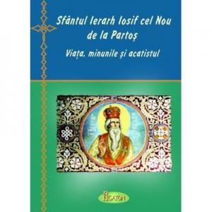 Sfantul Ierarh Iosif cel Nou de la Partos - viata, minunile si acatistul