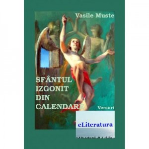 Sfantul izgonit din calendare - Vasile Muste