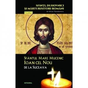 Sfantul Mare Mucenic Ioan cel Nou de la Suceava - Silvan Theodorescu