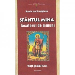 Sfantul Mina, Facatorul de Minuni