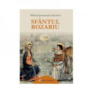 Sfantul Rozariu - Sf. Josemaria Escriva