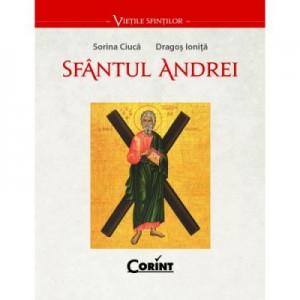 Sfantul Andrei - Sorina Ciuca, Dragos Ionita