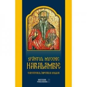 Sfantul Mucenic Haralambie, ocrotitorul impotriva bolilor