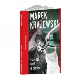 Sfarsitul lumii la Breslau - Marek Krajewski