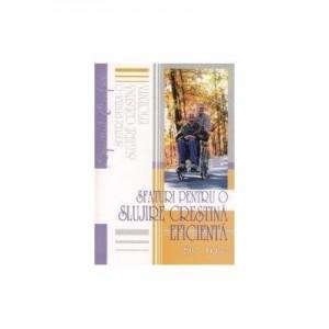 Sfaturi pentru o slujire crestina eficienta - Ellen G. White