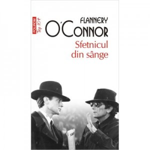 Sfetnicul din sange. Editie de buzunar - Flannery O'Connor