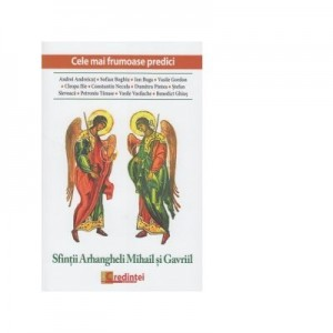 Sfintii Arhangheli Mihail si Gavriil. Cele mai frumoase predici - Marius Vasileanu