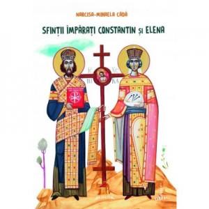 Sfintii Imparati Constantin si Elena - Narcisa-Mihaela Cada