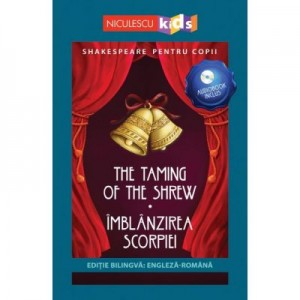Shakespeare pentru copii. Imblanzirea scorpiei. Editie bilingva, include Audiobook