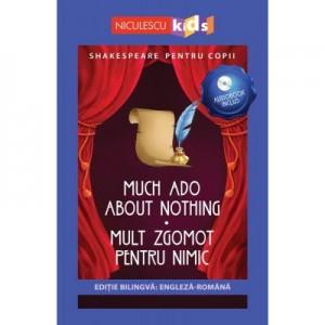 Shakespeare pentru copii. Mult zgomot pentru nimic. Editie bilingva, include Audiobook