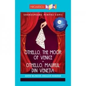 Shakespeare pentru copii. Othello, Maurul din Venetia. Editie bilingva, include Audiobook